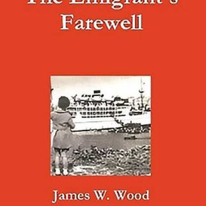 The Emigrant's Farewell by James Wood